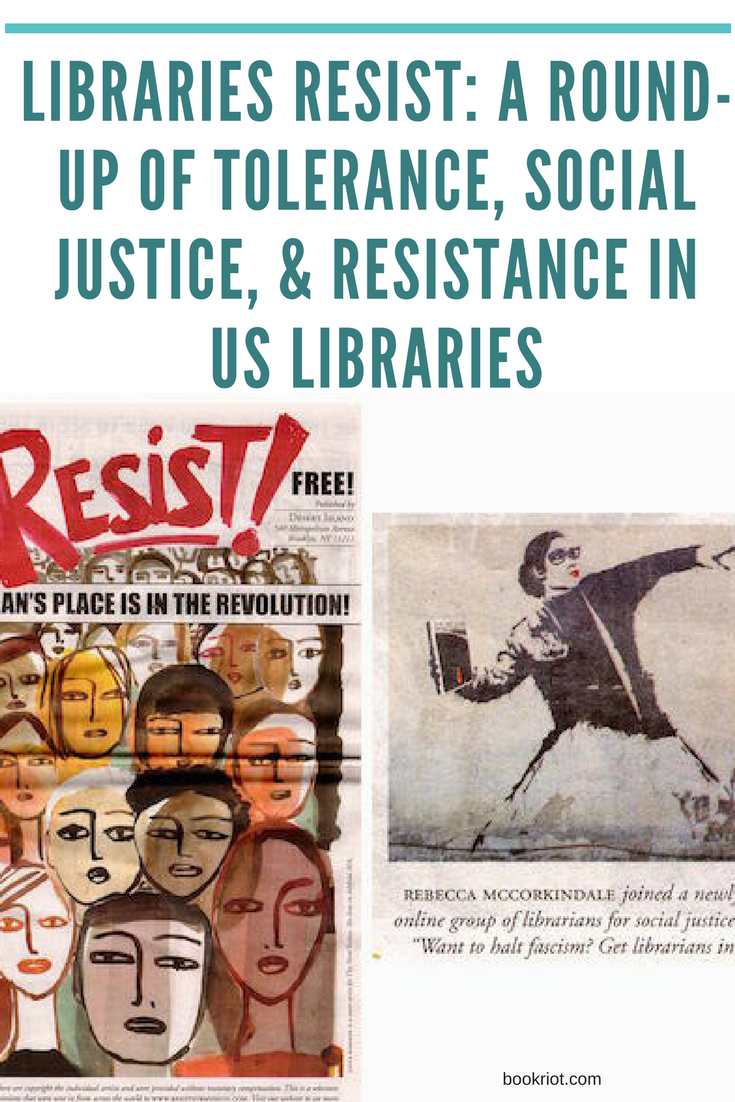 Libraries Resist A Round Up Of Tolerance Social Justice Resistance In Us Libraries Geek Humor Halloween Quotes Funny Library Activities