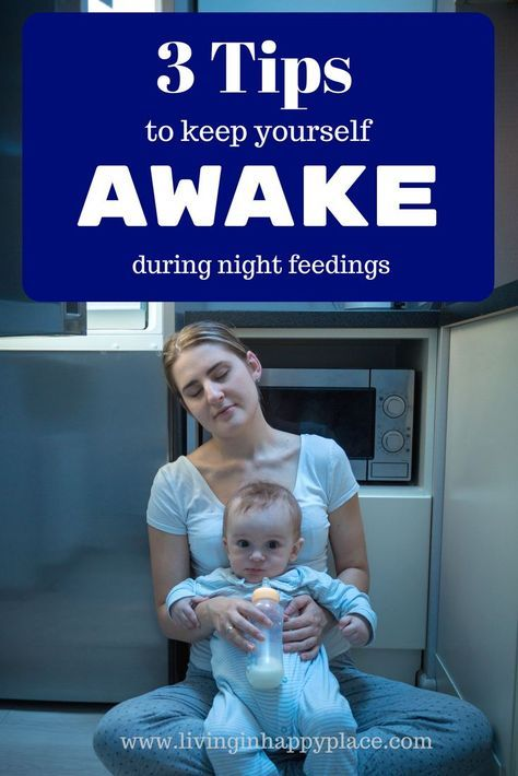 3 Tips for staying awake during night feedings with baby Babies - how to keep yourself awake