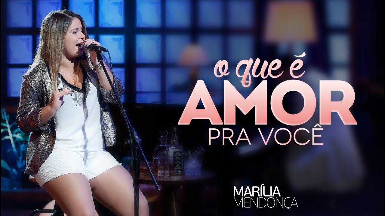 Marilia Mendonca O Que E Amor Pra Voce Video Oficial Do Dvd