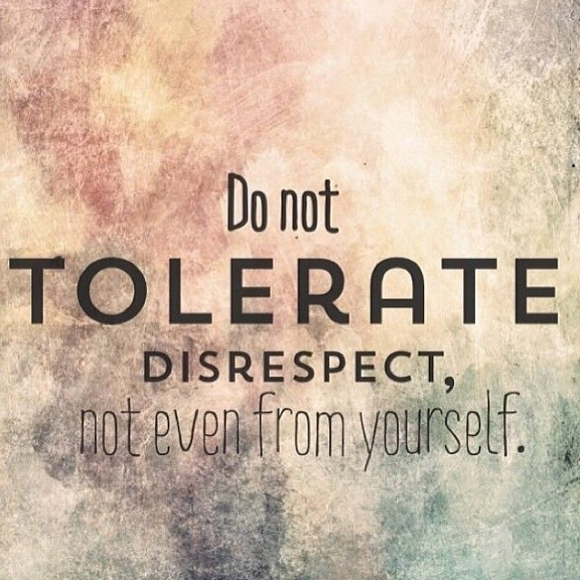 Do not tolerate disrespect, not even from yourself! #SelfLove #respect #enlightenment #innerpeace #harmony #meditate #meditation #innerpeace #clarity #free #peaceful #enlightenment #powerthoughtsmeditationclub @powerthoughtsmeditationclub