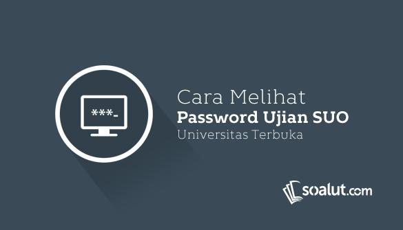 Cara Melihat Password Ujian Suo Ut Online Mahasiswa Persandian