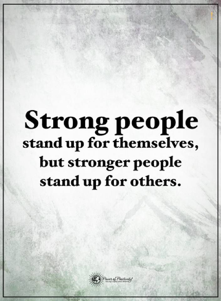 People Quotes Strong People Stand Up For Themselves But Stronger