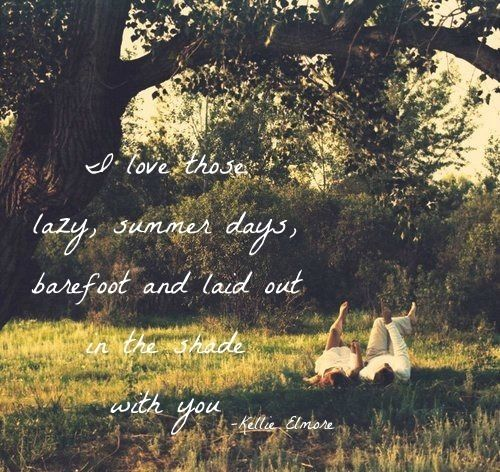 The Best Time Ever Love Romantic Picnics On Rolling Hills True Love Quotes Love Quotes With Images Cute Summer Quotes
