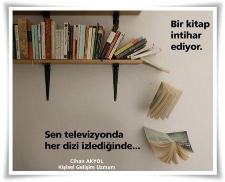 Bir kitap intihar ediyor... Sen televizyonda her dizi izlediğinde...