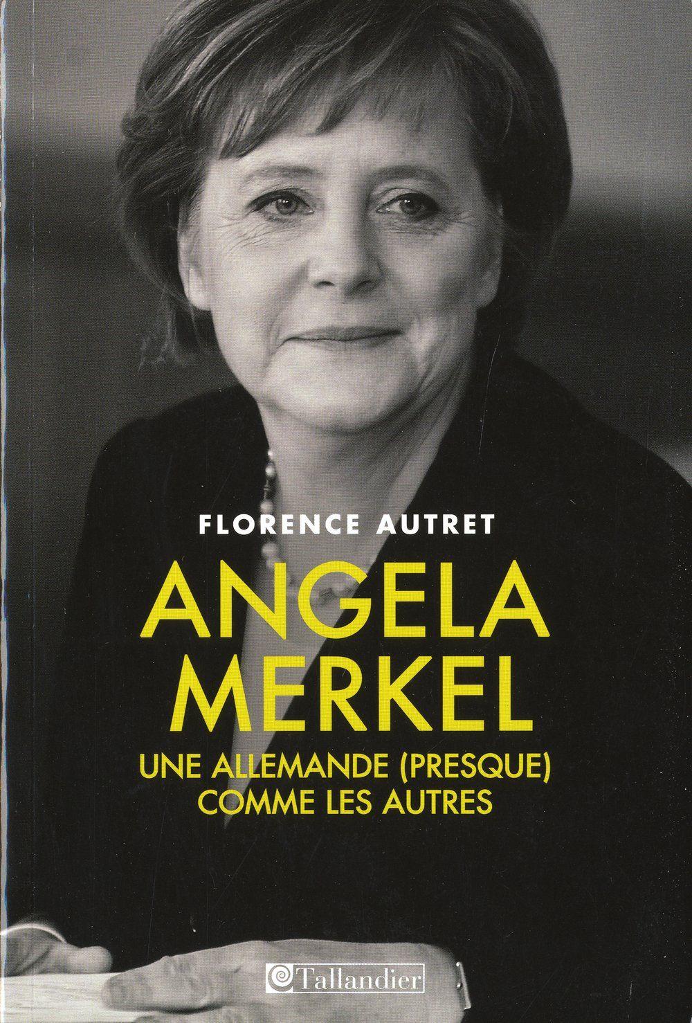 Angela Merkel Une Allemande Presque Comme Les Autres