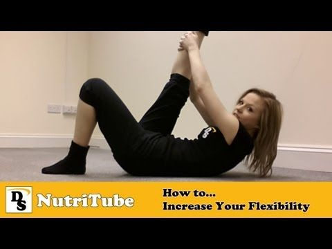 how to increase your flexibility  flexibility excercise