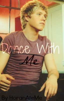 Dance+With+Me+(A+One+Direction/Niall+Horan+fanfic)+-+Chapter+Thirteen-+Stop+the+Clocks+-+HoranAteMe