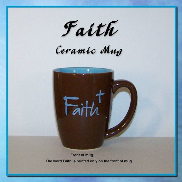 Ceramic Coffee and Tea mugs with inspirational messages | Inspirational and Scripture Christian Gifts and Home Decor