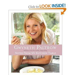 Notes from my kitchen table gwyneth paltrow 9780752227894 amazon notes from my kitchen table gwyneth paltrow 9780752227894 amazon books watchthetrailerfo