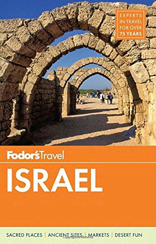 Fodor S Israel Full Color Travel Guide Fodor S Travel Guides 9781101878163 Amazon Com Books Travel Travel Guide Travel Guides