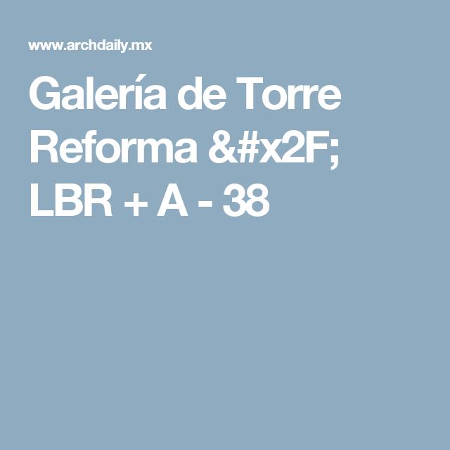 Galería de Torre Reforma / LBR + A - 38