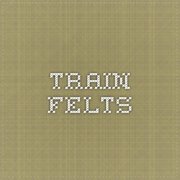 train felts