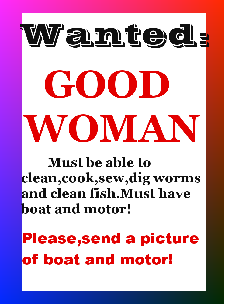 Women Quote And Saying Wanted Good Woman Must Be Able To Clean Cook Sew Dig Worms And Clean Fish Fishing Quotes Funny Sewing Quotes Funny Very Funny Quotes
