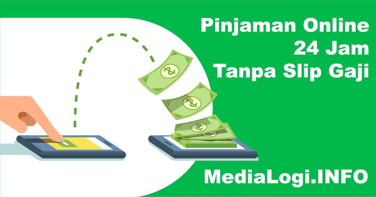 Online 24 Jam Tanpa Slip Gaji Dijamin Cair Di 2020 Pinjaman