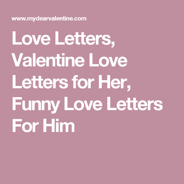 Love Letter Template For Him Extraordinary Love Letters Valentine Love Letters For Her Funny Love Letters For .