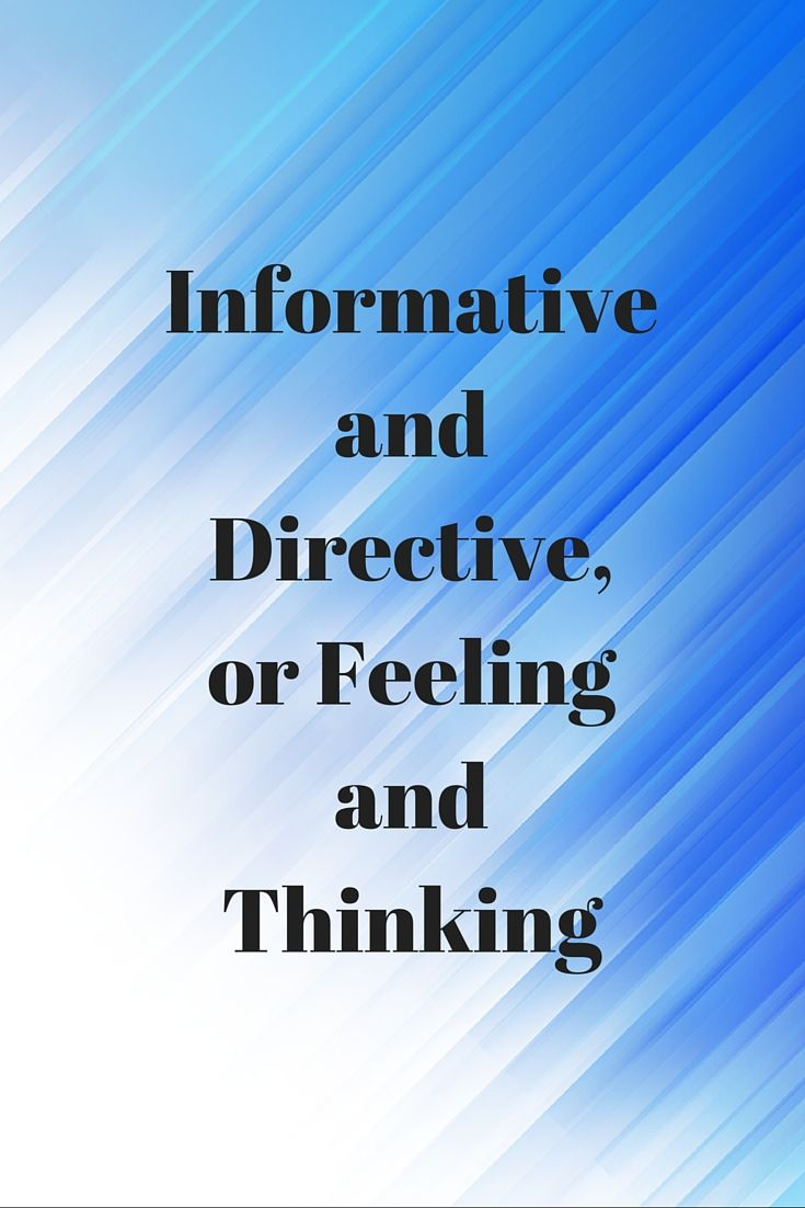 Informative And Directive, Or Feeling And Thinking | Personality
