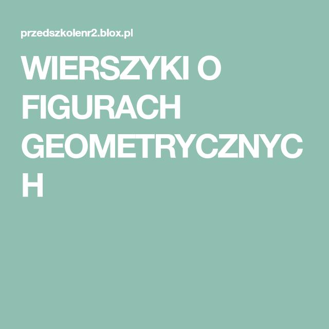 Wierszyki O Figurach Geometrycznych Przedszkole