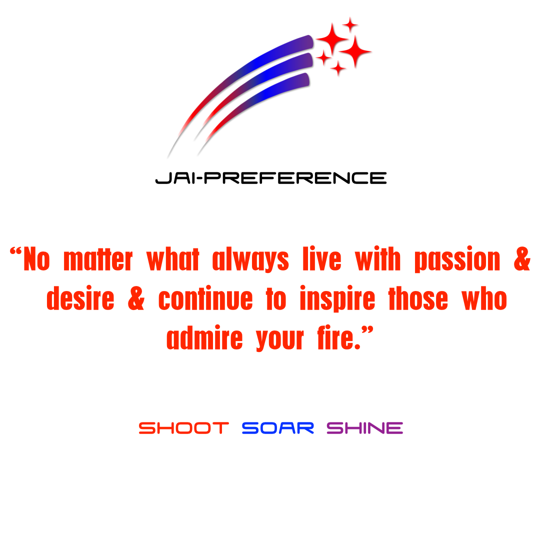 """""""No matter what always live with passion & desire & continue to inspire those who admire your fire."""" SHOOT SOAR SHINE"""