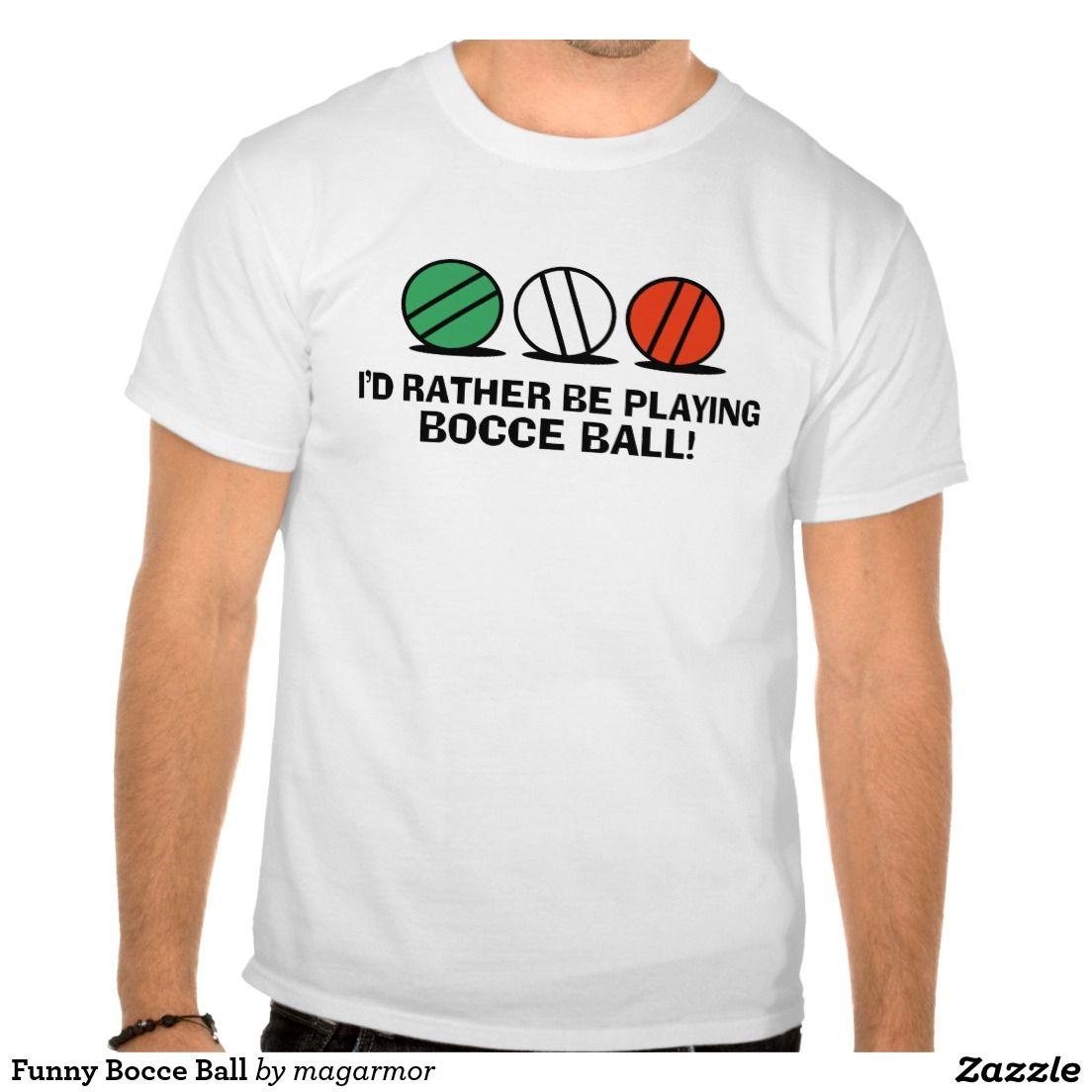 f7554c249 Funny Bocce Ball T-Shirt | Zazzle.com | t-shirt gifts | T shirt ...