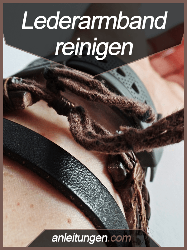 Lederarmband reinigen - Ein Lederarmband, dass nicht mehr