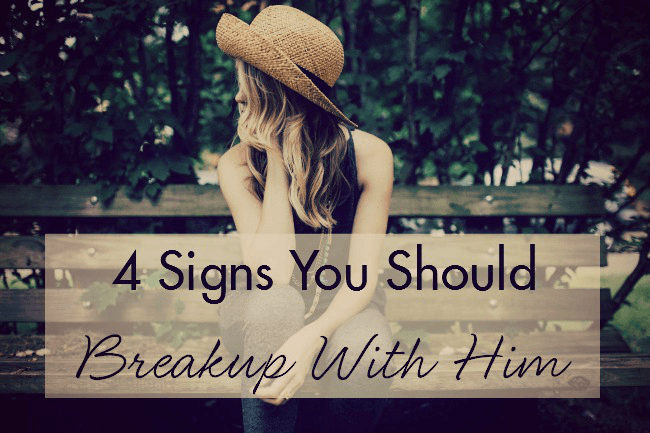signs i should break up with my boyfriend