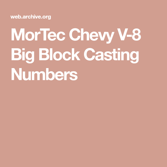 MorTec Chevy V-8 Big Block Casting Numbers   Engines   Chevy