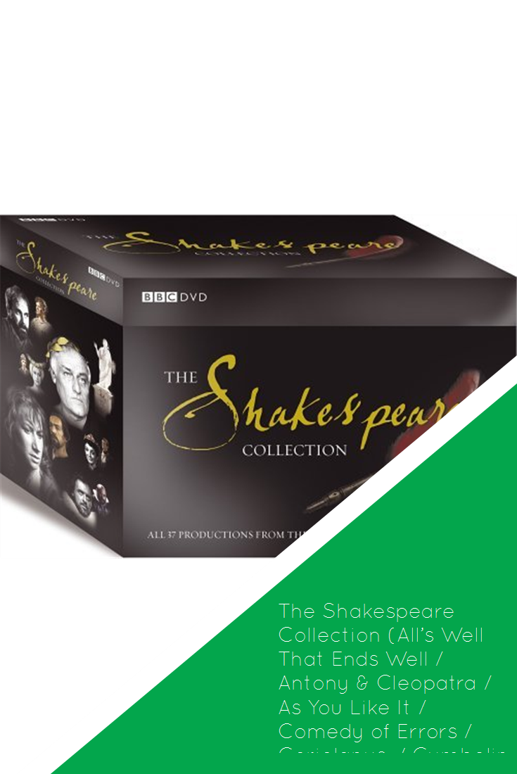 The Shakespeare Collection All S Well That Ends Antony Cleopatra As You Like It Comedy Of Errors Coriol Cymbeline Hamlet Henry Iv