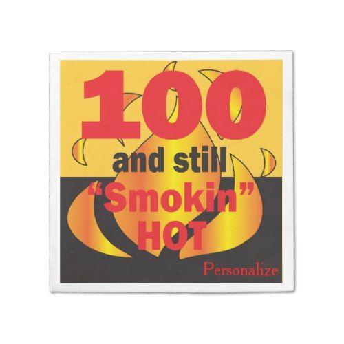 100 and Still Smokin Hot   100th Birthday Paper Napkin