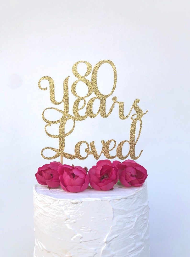 80th birthday cake topper 80 years loved and blessed