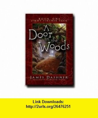 A Door In The Woods James Dasher Author Of Maze Runner And