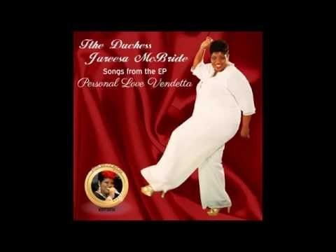 The Duchess Jureesa McBride- Karma(She'll Take Care of You - YouTube