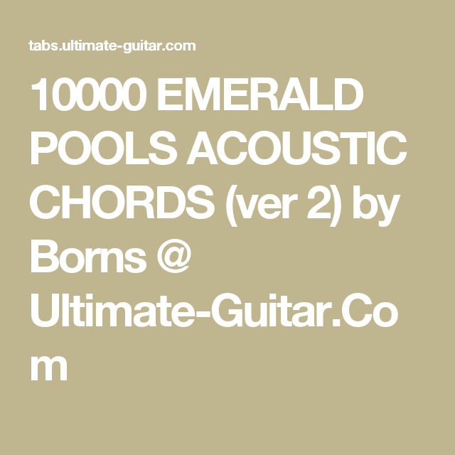10000 EMERALD POOLS ACOUSTIC CHORDS (ver 2) by Borns @ Ultimate ...