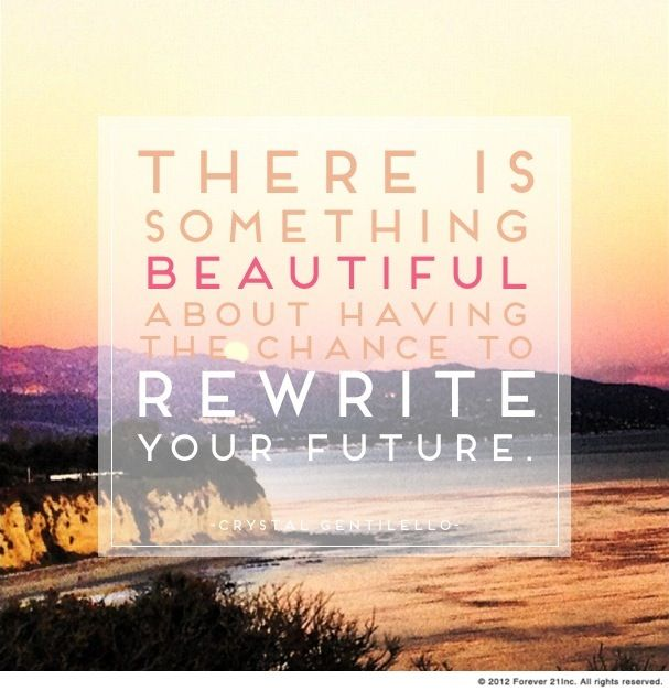 Rewrite Your Future +++For more quotes and sayings about