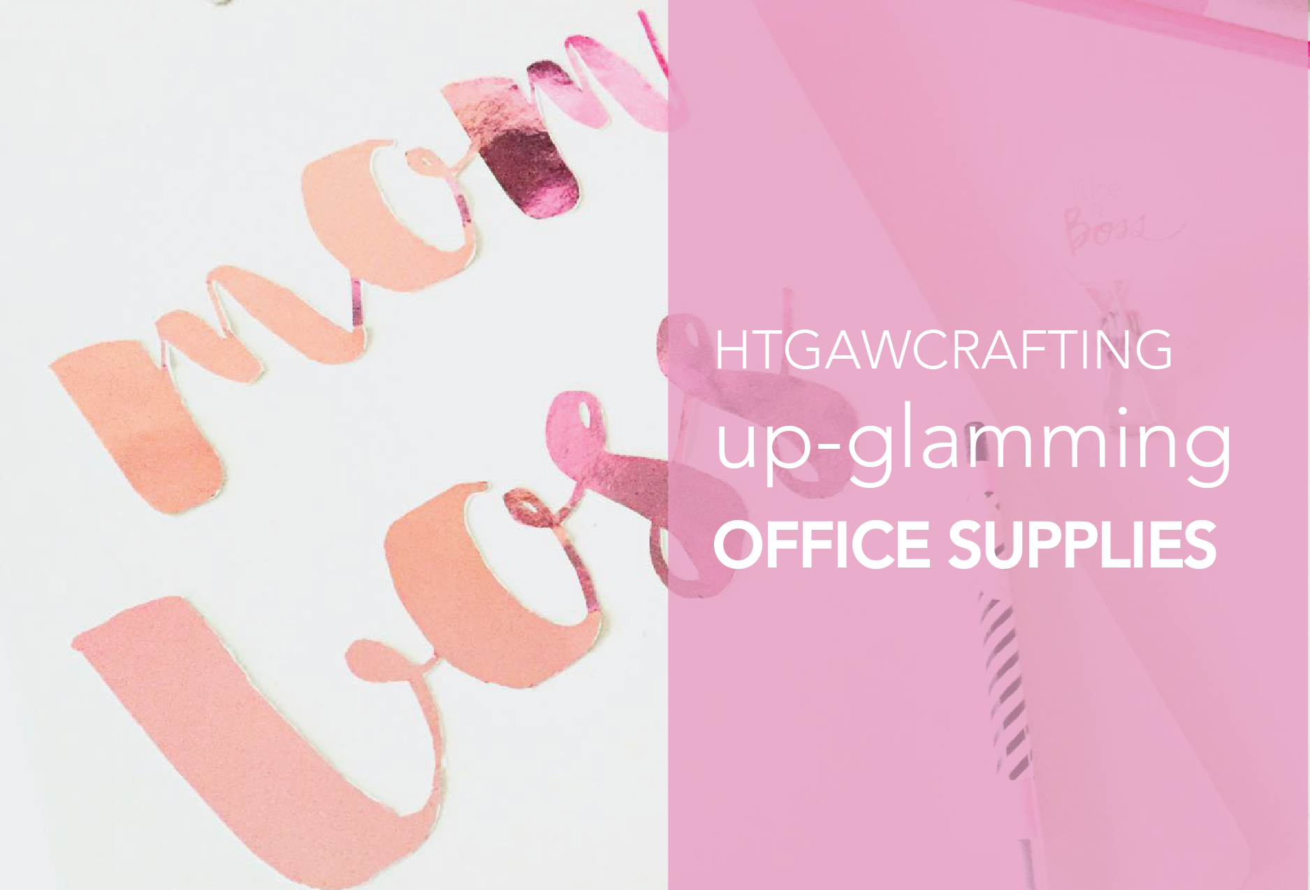 HTGAWC: Up-Glamming Office Supplies For National Pink Day - Celebrate by adding some pretty MINC Foil to your clipboard!