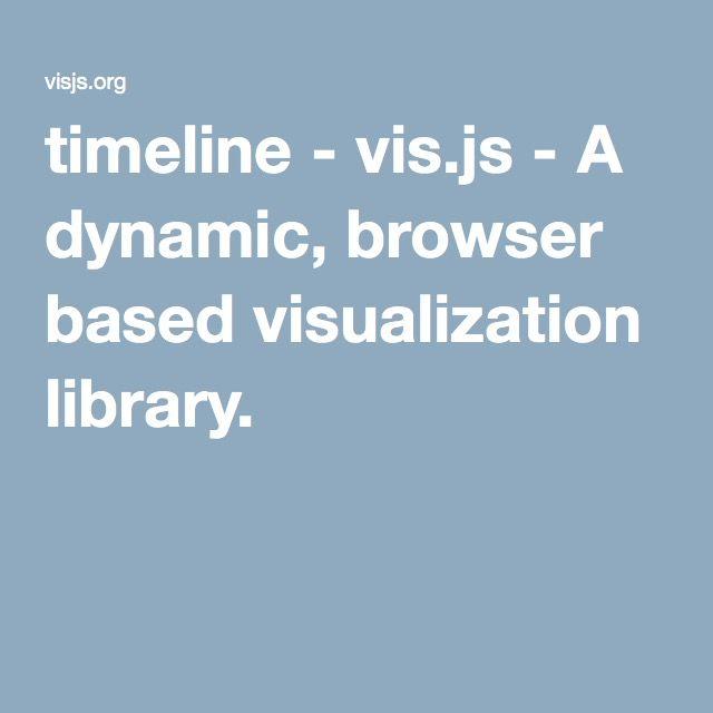 timeline - vis js - A dynamic, browser based visualization library