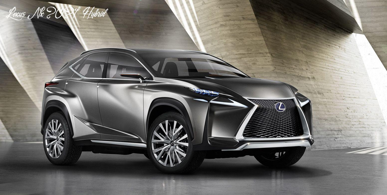 Lexus Nx 2021 Hybrid Specs In 2020 Lexus Suv Lexus Nx 200t Lexus
