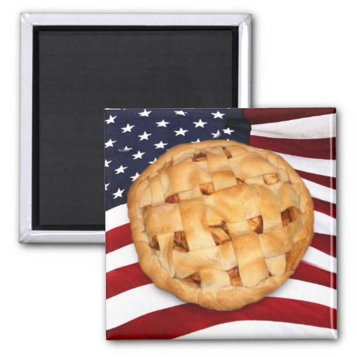 American Pie (Apple Pie with American Flag) Magnets   #patriotic #gravityx9 #redwhiteandblue #USA #America