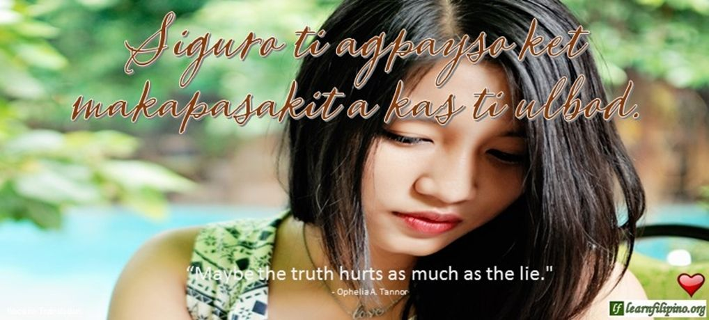 Ilocano Translation - Siguro ti agpayso ket makapasakit a kas ti