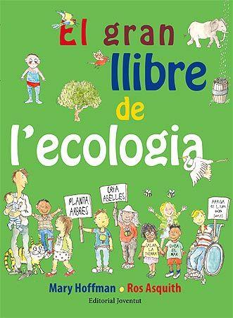 El Gran Llibre De L Ecologia Mary Hoffman Joventut 2015