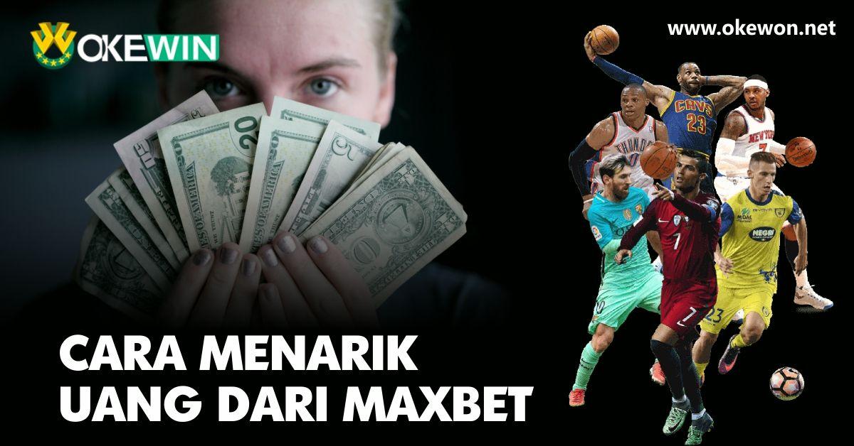 Mencari cara menarik uang dari Maxbet? Jika ya, maka di