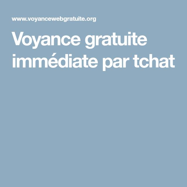 ba13af7707a04 Voyance gratuite immédiate par tchat Voyance Gratuite Immediate
