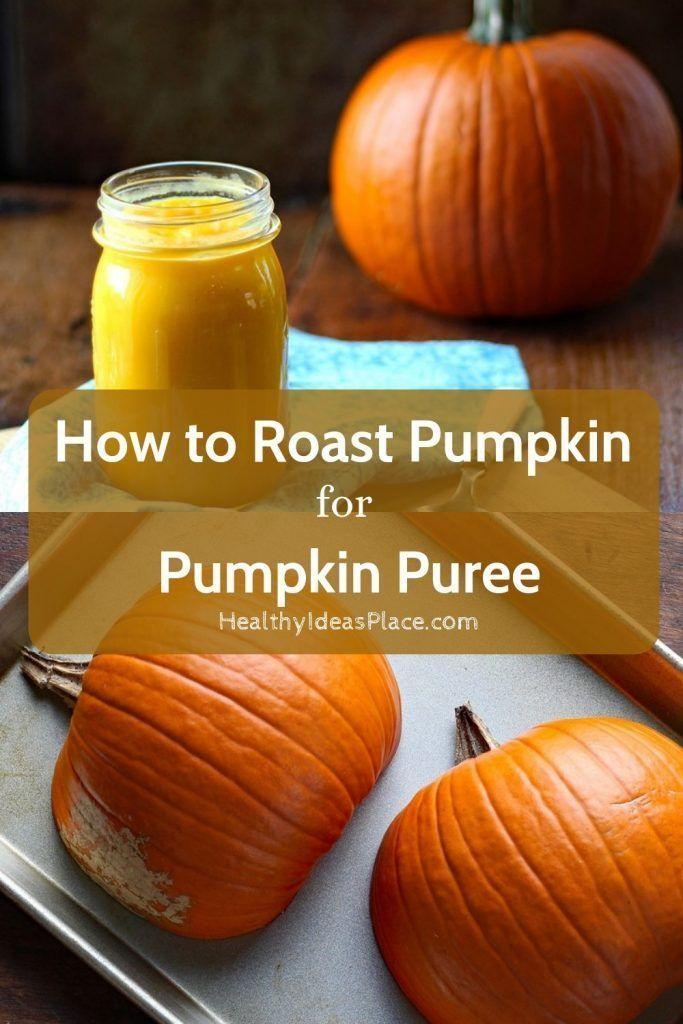 How to Roast Pumpkin for Pumpkin Puree - Healthy Ideas Place