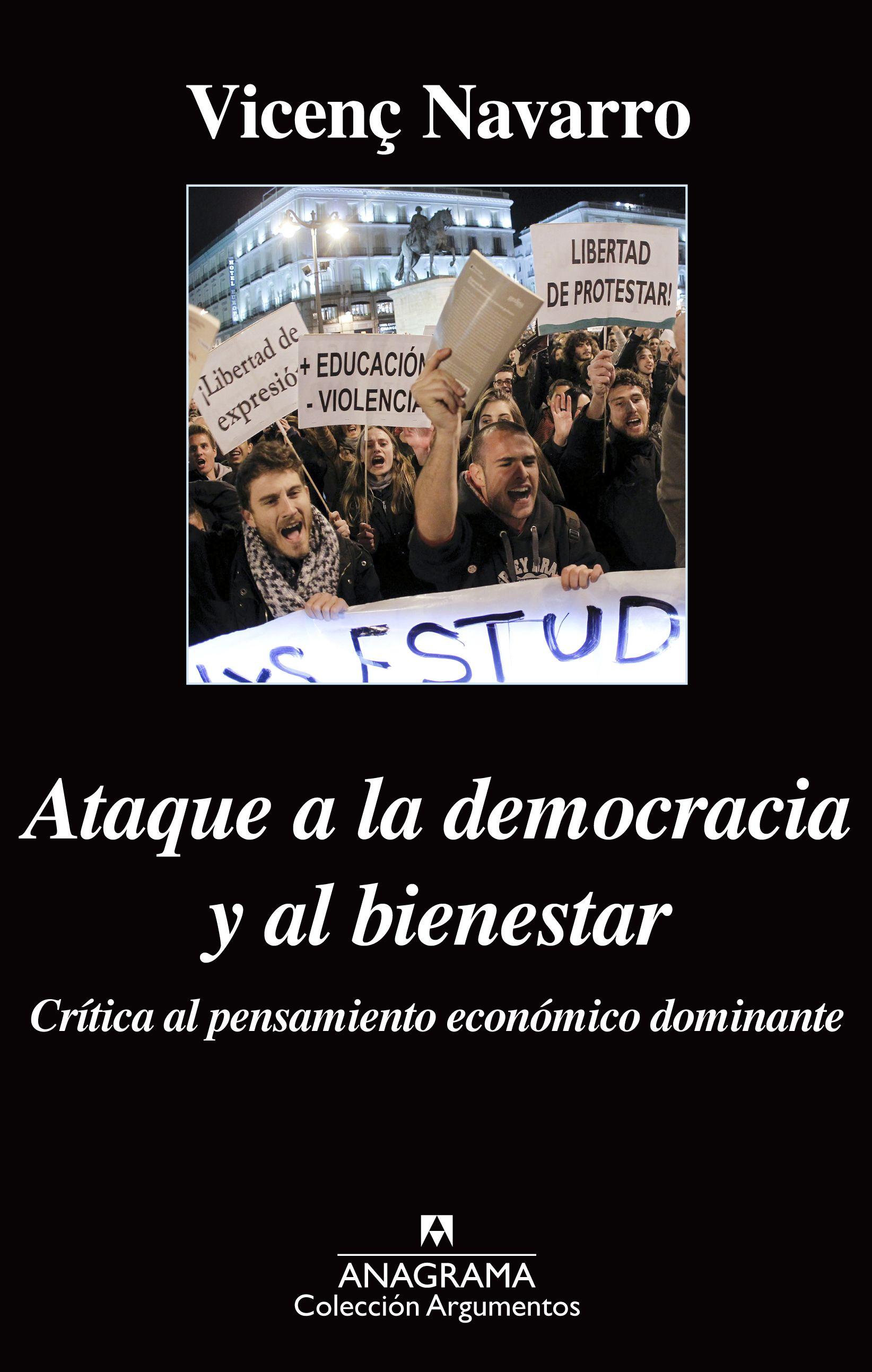 Ataque a la democracia y al bienestar : crítica al pensamiento económico dominante / Vicens Navarro (2015)