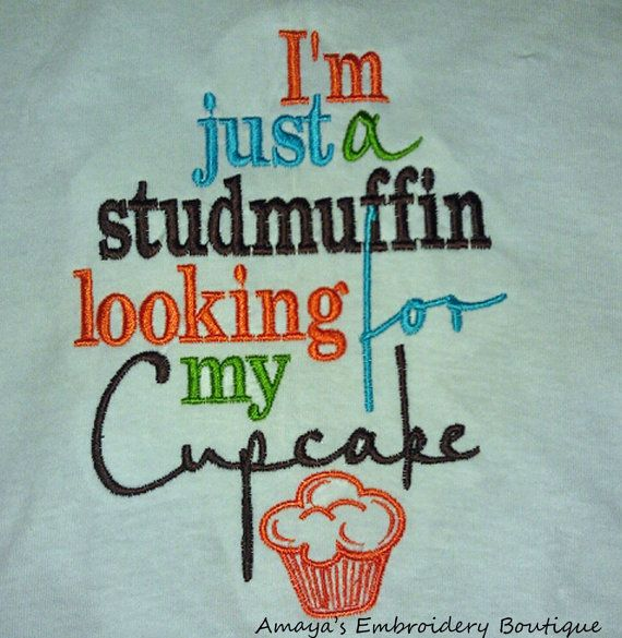 I'm just a studmuffin looking for my Cupcake by AmayasBoutique, $20.00