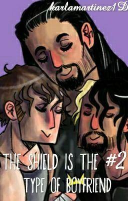"Deberías leer "" The Shield is the type of Boyfriend #2 "" en #Wattpad #detodo"