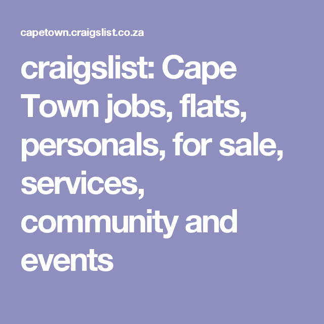 craigslist: Cape Town jobs, flats, personals, for sale