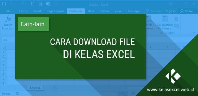 Panduan Download File Di Kelas Excel Bahasa Microsoft Excel