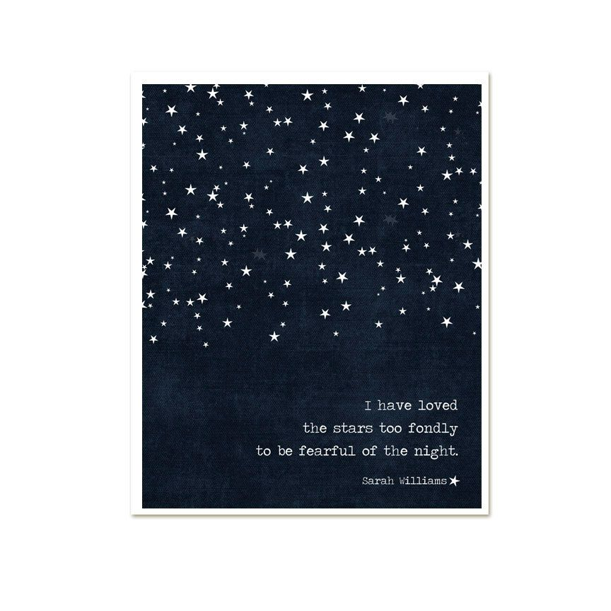 I Have Loved the Stars Too Fondly To Be Fearful of the Night Print - Dark Navy Blue Stars Modern Galileo Inspired Quote Print - 8x10. $15.00, via Etsy.