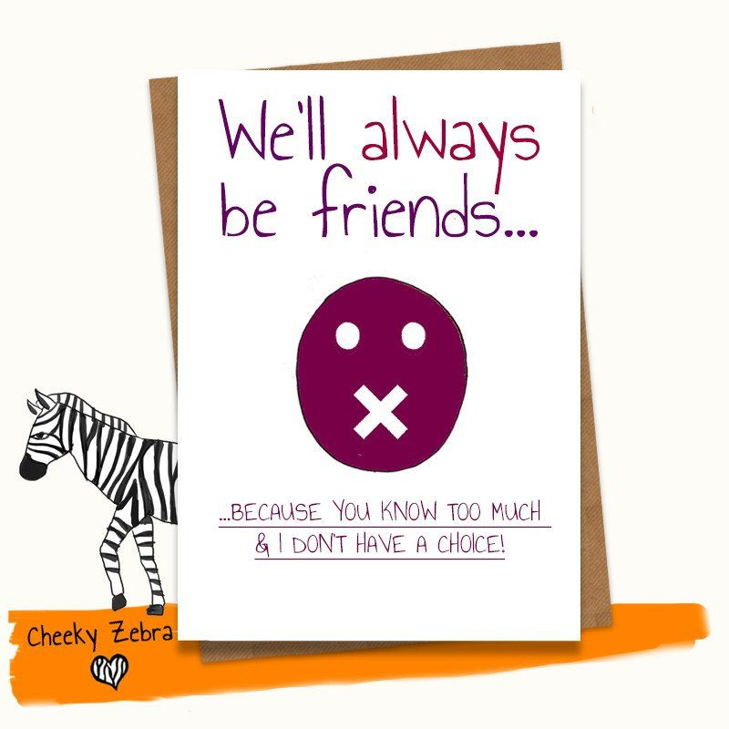 Well always be friends cards birthdays and card ideas birthday cards best friend funny and sarcastic card for best friend bookmarktalkfo Images