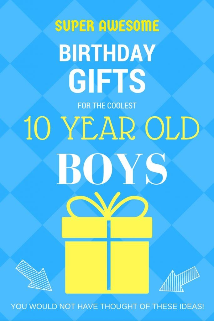 SUPER AWESOME GIFT IDEAS FOR TEN YEAR OLD BOYS